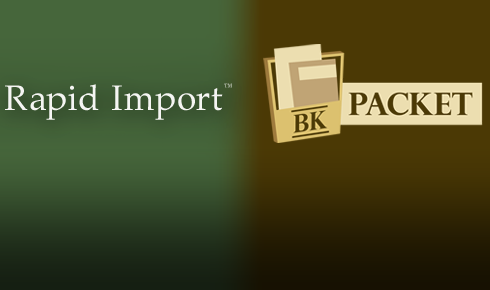 Spotlight On: Rapid Import and BK Packet