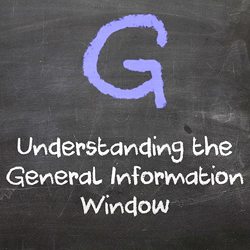 A short refresher on the General Information Window
